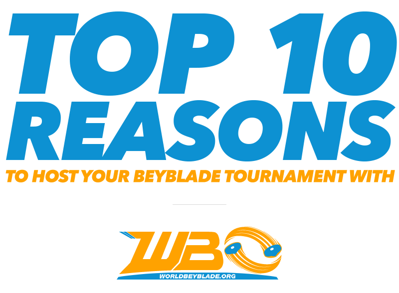 [Image: WBO-Top-10-Reasons-To-Host-Your-Beyblade...ith-Us.png]